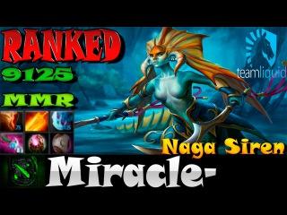 Dota 2 Miracle- / Naga Siren Ranked Match Liquid 9125 MMR Gameplay - Dota2