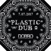 7.07.2017 PLASTIC DUB & BEAT REPEAT
