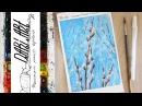 Как нарисовать вербу акварелью! Dari_Art