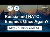 Webinar 'Russia and NATO: Enemies Once Again?'