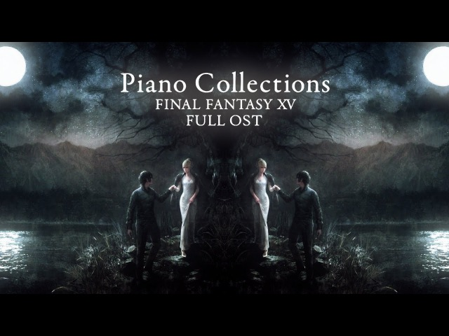 Piano Collections FINAL FANTASY XV Moonlit Melodies FULL OST Interactive