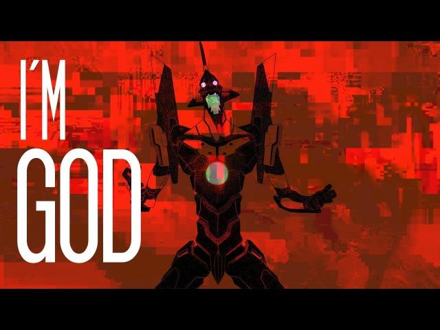 I'M G O D | Neon Genesis Evangelion