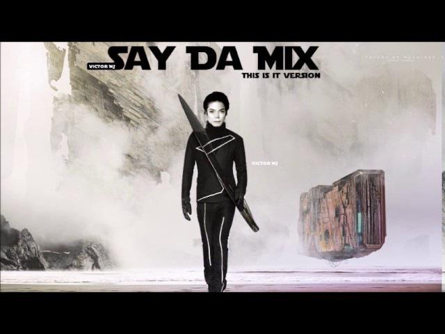 Michael Jackson - Say Da Mix [New 2017]