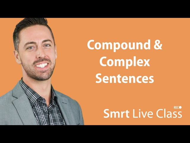Compound Complex Sentences - English for Academic Purposes with Josh 1