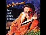 Lee Hazlewood - Love and other crimes (full album)
