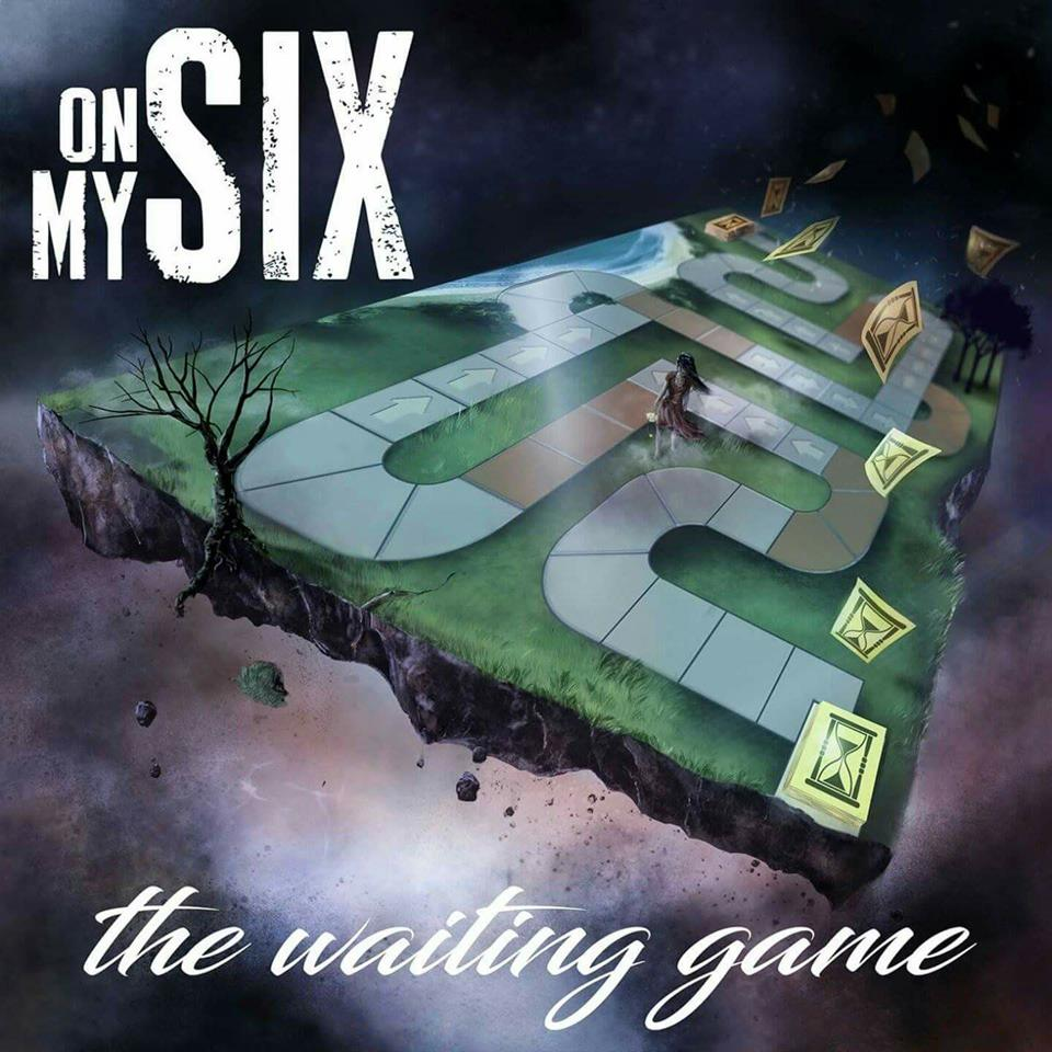 On My Six - The Waiting Game (2017)