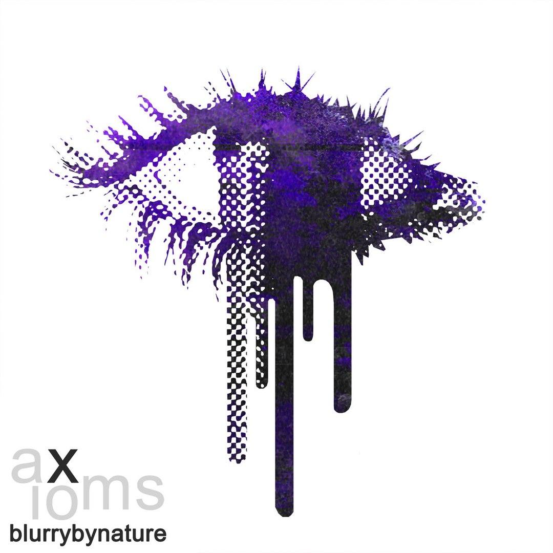 Blurrybynature - Axioms [EP] (2017)