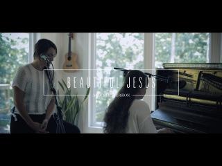 Beautiful Jesus // Acoustic Video // Jonathan & Melissa Helser