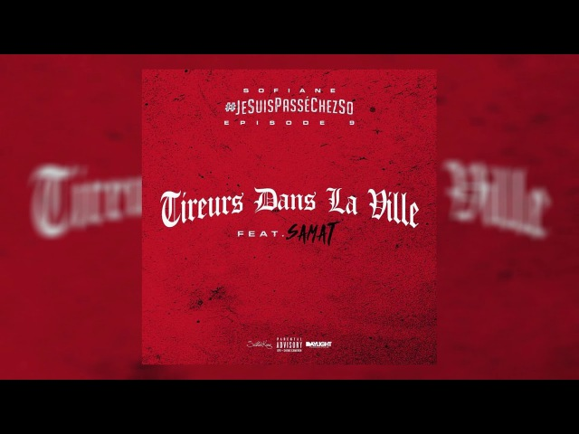 Idols ● Singles Sofiane Feat Samat Tireurs Dans La Ville Official Audio 2016