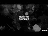 Kidnap Kid - First Light