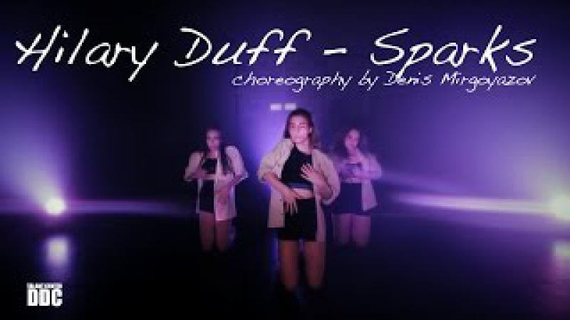 Hilary Duff – Sparks choreography by Denis Mirgoyazov | Talant Center DDC