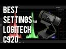 BEST SETTINGS LOGITECH C920 Web Cam 1080p 30fps