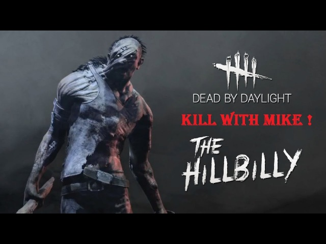 ColdMike Dead by Daylight 44 - KWM: HillBilly not today B*tch