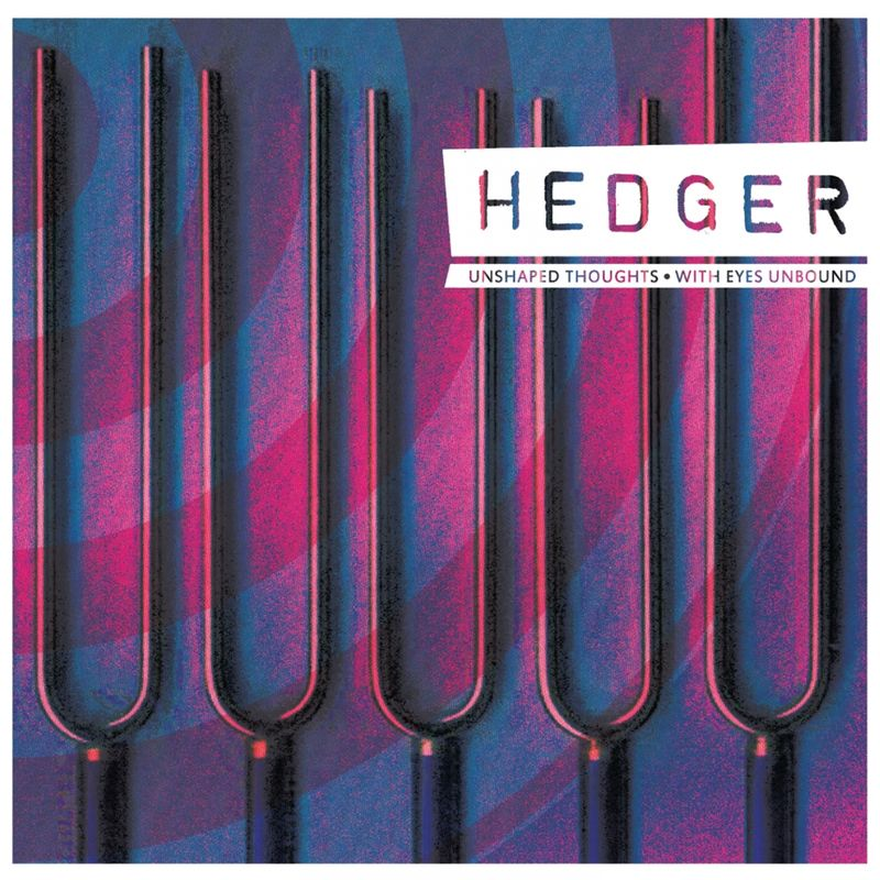 Hedger - Unshaped Thoughts / With Eyes Unbound (2017)