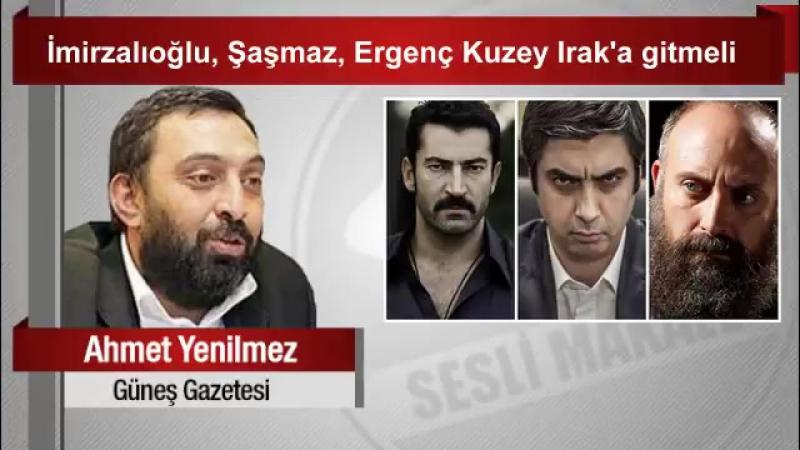Ahmet Yenilmez İmirzalıoğlu, Şaşmaz, Ergenç Kuzey Irak'a gitmeli.mp4