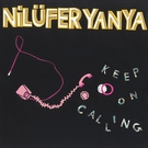 Nilufer Yanya - Keep On Calling