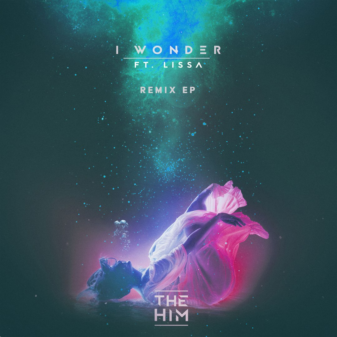 The Him feat. LissA – I Wonder (Wuki Remix)