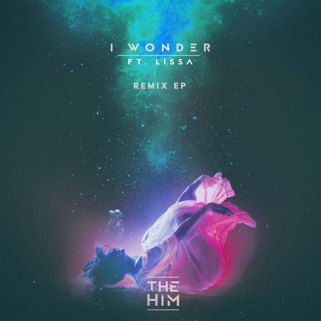 The Him feat. LissA – I Wonder (Wuki Remix) скачать бесплатно и слушать онлайн