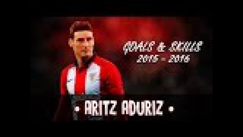 Athletic Club | Aritz Aduriz - Unstoppable ● Goals Skills | 201516