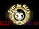 (rus sub) Bendy and the ink Machine Rap Song - *Find the Keys* (перевод)