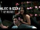 Alec Izzy || Hey brother !