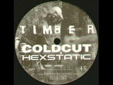 Coldcut &amp Hexstatic - Timber (Quant Mix)