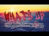 Aviators - What's Up (feat. SlyphStorm, FritzyBeat, Luna Jax, and more)