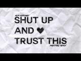 Ken Ashcorp - Shut Up And Trust This (Aviators Remix)