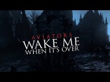 Aviators - Wake Me When it's Over (Bloodborne Song  Gothic Rock)