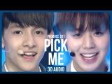 Produce 101 Season 2 - Pick Me 3D Audio  Use HeadEarphones