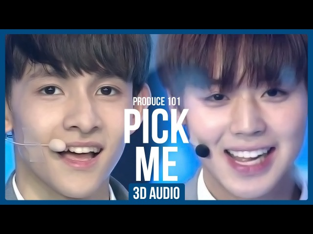 Produce 101 Season 2 - Pick Me 3D Audio | Use Head/Earphones