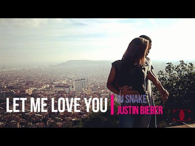Carlos Redondo Chloe Loh LET ME LOVE YOU - DJ Snake ft Justin Bieber Dance - Bachata Fusion