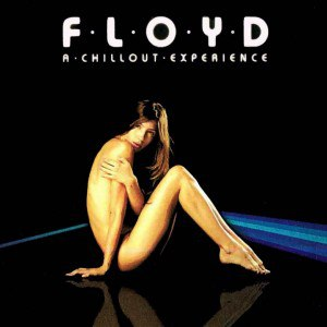 Floyd a Chillout experience