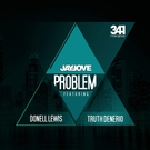 Jay Love feat. Truth Denerio, Donell Lewis - Problem
