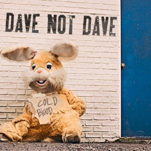 Dave Not Dave