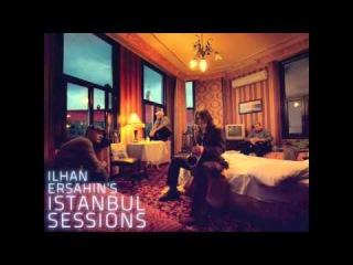 Ilhan Ersahin's Istanbul Sessions - Night Rider