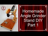 Homemade Angle Grinder Stand DIY   Part 1
