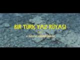 A Turkish Summer Dream (Bir T