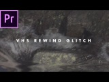 REWIND VHS Glitch Effect (how to) Adobe Premiere Pro CC 2017 Tutorial