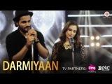 Darmiyaan  Yasser Desai &amp Sumedha Karmahe  Piyush Shankar  Specials by Zee Music Co.