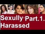 Bollywood Actresses Sexually Harassed,Bollywood actress sexually Assaulted,Part 1,Scandals Plus