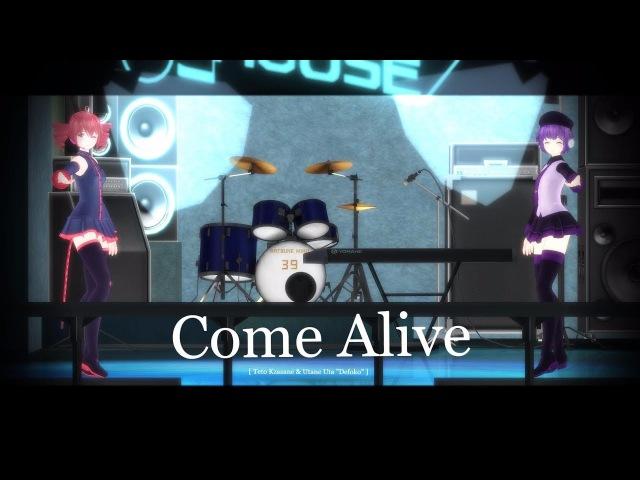 Come Alive [ Teto Kasane Utane Uta Defoko MMD ]