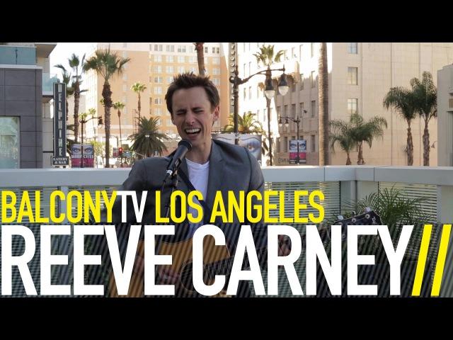 REEVE CARNEY - TRUTH (BalconyTV)
