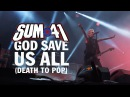 Sum 41 - God Save Us All