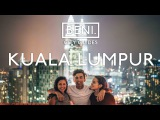BENI CITY GUIDE: Kuala Lumpur // How To Be A Local ft Riyana Zafira