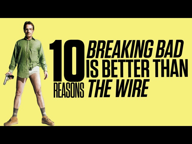 The Wire vs. Breaking Bad | 10 Reasons Why Breaking Bad is Better On Complex