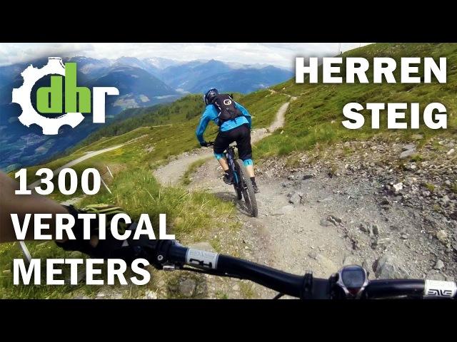 Herrnsteig - Kronplatz - 1300 Vertical Meters Downhill