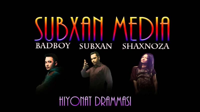 Subxan media - Hiyonat drammasi (music version)