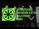 CREATECHAOS - THE FOREIGN X ATTILA - BULLETPROOF REMIX