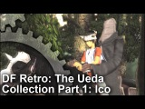 DF Retro Ico Revisited - The Ueda Collection, Part 1